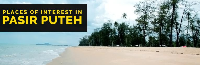 Places of Interest in Pasir Puteh